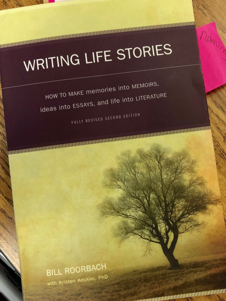 Bill Roorbach's book, Writing Life Stories: How to Make Memories into Memoirs, Ideas into Essays, and Life into Literature