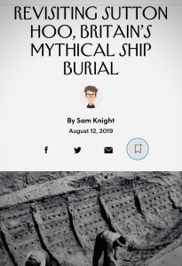 Sam Knight article on Sutton Hoo in The New Yorker